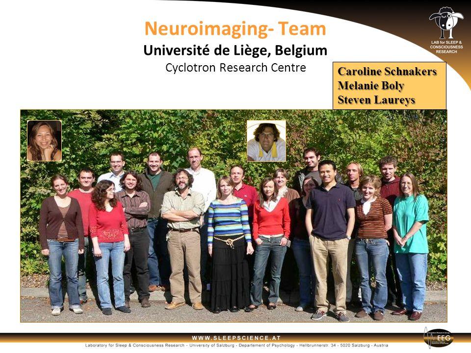 Neuroimaging- Team Université de Liège, Belgium Cyclotron Research Centre Caroline Schnakers Melanie Boly Steven Laureys