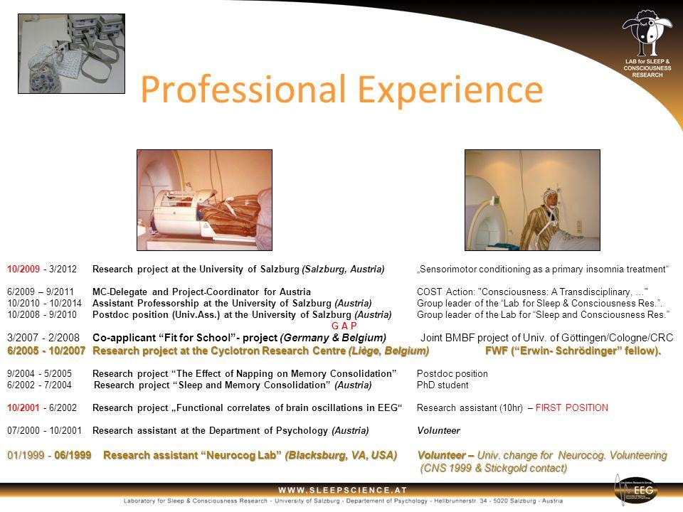 Professional ExperienceProfessional Experience 10/2009 - 3/2012 Research project at the University of Salzburg (Salzburg, Austria) Sensorimotor condit