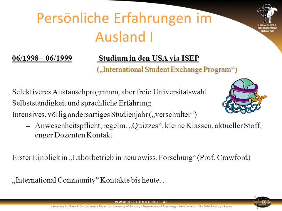 Persönliche Erfahrungen im Ausland I 06/1998 – 06/1999 Studium in den USA via ISEP (International Student Exchange Program) Selektiveres Austauschprog