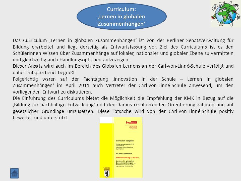 Curriculum: Lernen in globalen Zusammenhängen Das Curriculum Lernen in globalen Zusammenhängen ist von der Berliner Senatsverwaltung für Bildung erarb