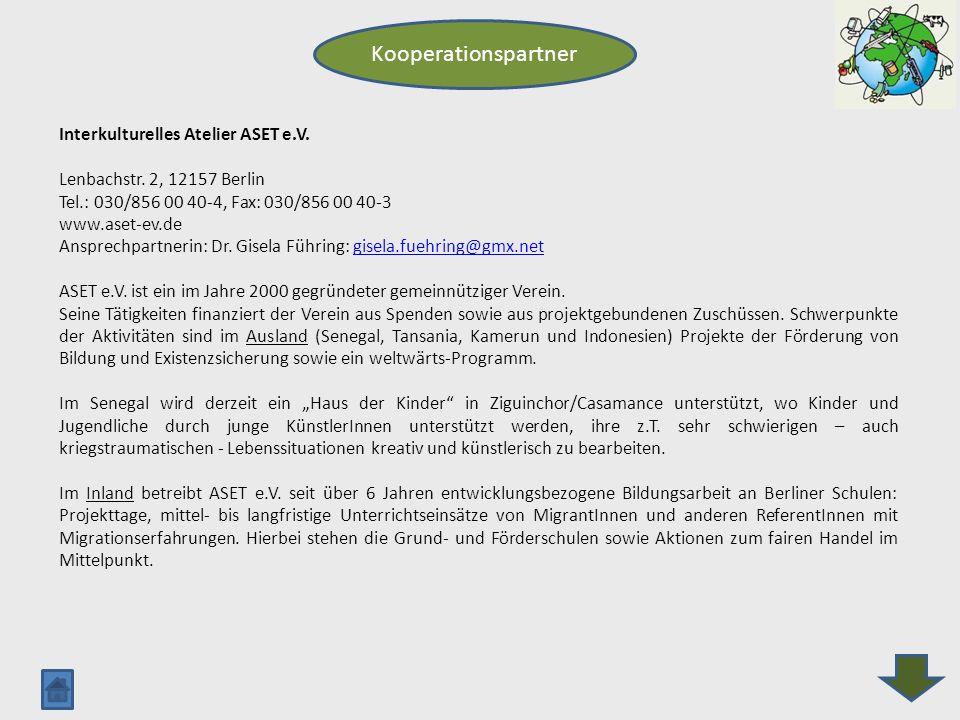 Kooperationspartner Interkulturelles Atelier ASET e.V. Lenbachstr. 2, 12157 Berlin Tel.: 030/856 00 40-4, Fax: 030/856 00 40-3 www.aset-ev.de Ansprech