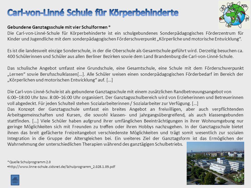 Gebundene Ganztagsschule mit vier Schulformen * Die Carl-von-Linné-Schule für Körperbehinderte ist ein schulgebundenes Sonderpädagogisches Förderzentr