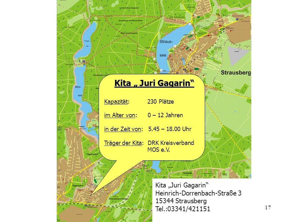 17 Kita Juri Gagarin Kita Juri Gagarin Kapazität: 230 Plätze im Alter von: 0 – 12 Jahren in der Zeit von: 5.45 – 18.00 Uhr Träger der Kita: DRK Kreisv