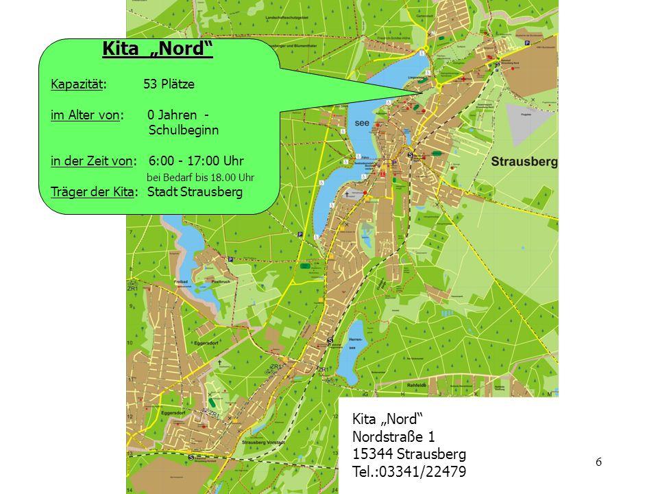 6 Kita Nord Kapazität: 53 Plätze im Alter von: 0 Jahren - Schulbeginn in der Zeit von: 6:00 - 17:00 Uhr bei Bedarf bis 18.00 Uhr Träger der Kita: Stad