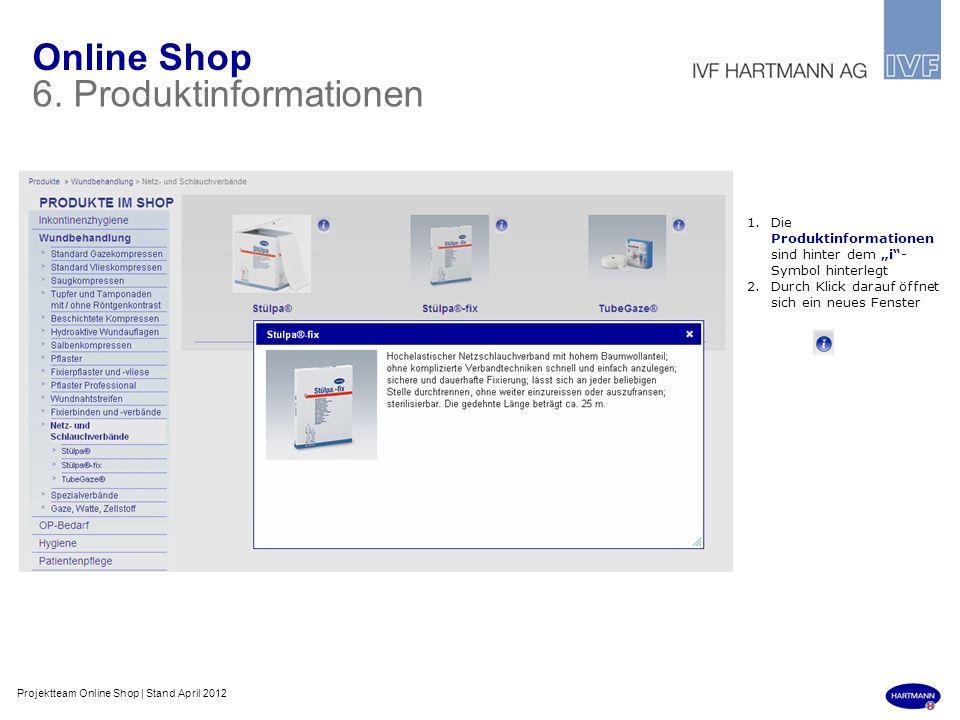 Online Shop 6. Produktinformationen 1.Die Produktinformationen sind hinter dem i- Symbol hinterlegt 2.Durch Klick darauf öffnet sich ein neues Fenster