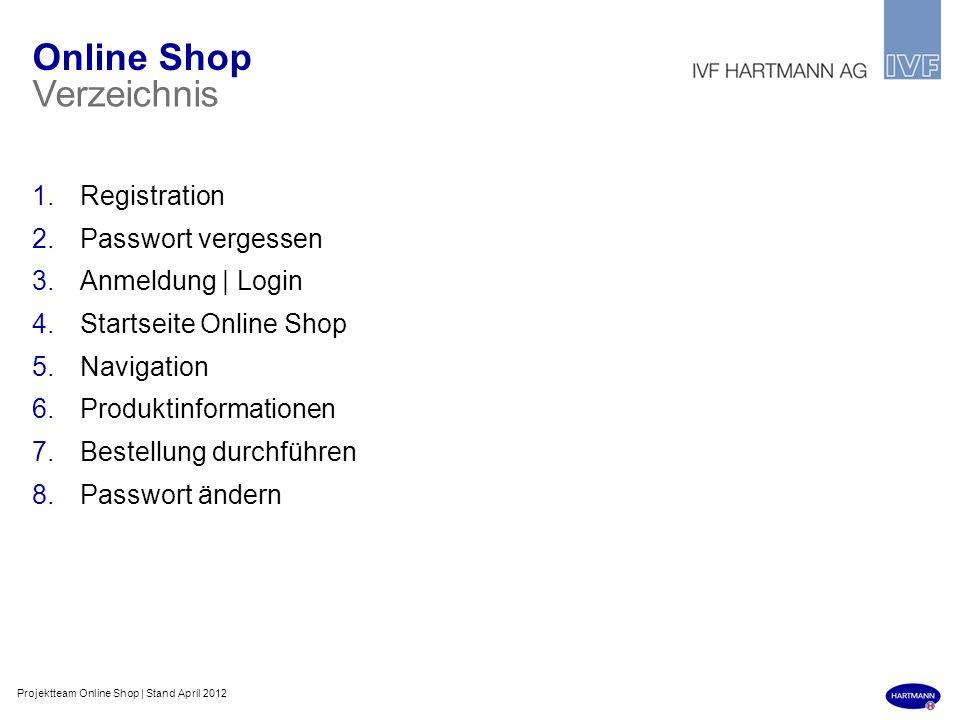 1.Registration 2.Passwort vergessen 3.Anmeldung | Login 4.Startseite Online Shop 5.Navigation 6.Produktinformationen 7.Bestellung durchführen 8.Passwo