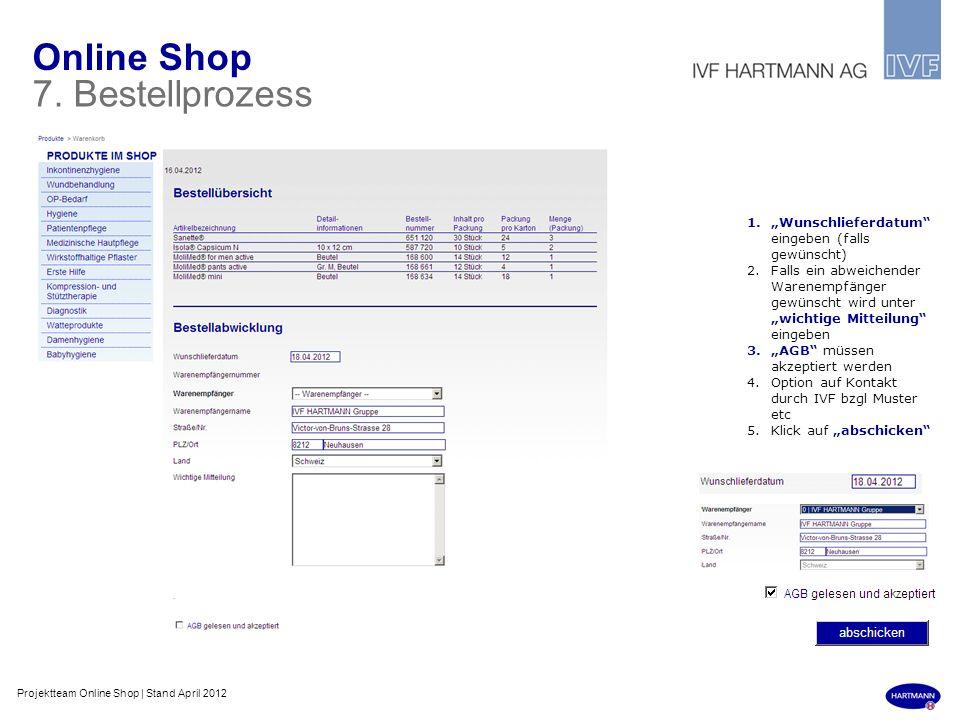 Online Shop 7. Bestellprozess 1.Wunschlieferdatum eingeben (falls gewünscht) 2.Falls ein abweichender Warenempfänger gewünscht wird unter wichtige Mit