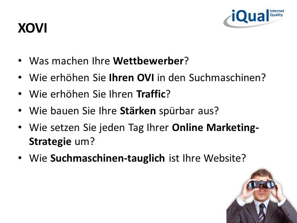 XOVI Was machen Ihre Wettbewerber? Wie erhöhen Sie Ihren OVI in den Suchmaschinen? Wie erhöhen Sie Ihren Traffic? Wie bauen Sie Ihre Stärken spürbar a