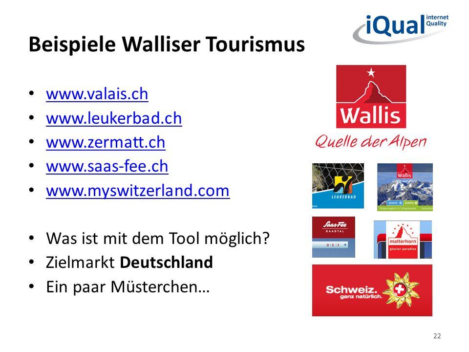 Beispiele Walliser Tourismus www.valais.ch www.leukerbad.ch www.zermatt.ch www.saas-fee.ch www.myswitzerland.com Was ist mit dem Tool möglich.