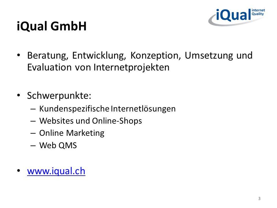 iQual GmbH Beratung, Entwicklung, Konzeption, Umsetzung und Evaluation von Internetprojekten Schwerpunkte: – Kundenspezifische Internetlösungen – Websites und Online-Shops – Online Marketing – Web QMS www.iqual.ch 3