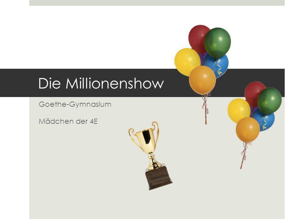 Die Millionenshow Goethe-Gymnasium Mädchen der 4E