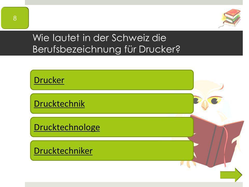 Wie lautet in der Schweiz die Berufsbezeichnung für Drucker.
