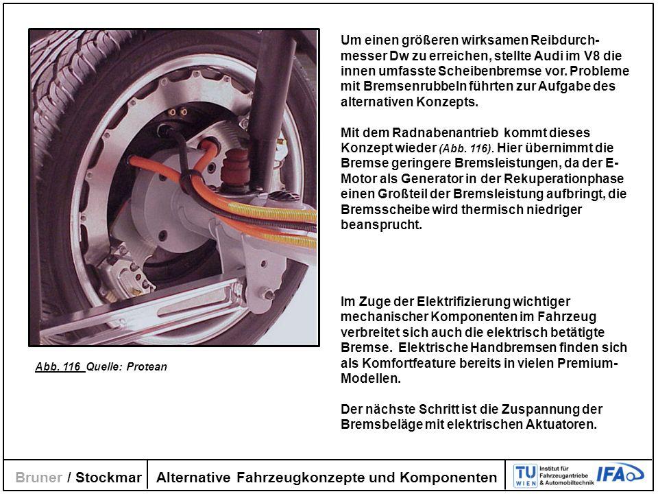 Alternative Fahrzeugkonzepte und Komponenten Bruner / Stockmar Um einen größeren wirksamen Reibdurch- messer Dw zu erreichen, stellte Audi im V8 die i