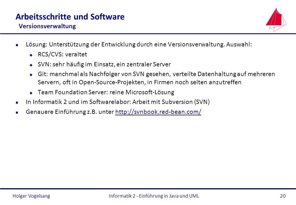 Holger Vogelsang Arbeitsschritte und Software Versionsverwaltung n Lösung: Unterstützung der Entwicklung durch eine Versionsverwaltung. Auswahl: u RCS