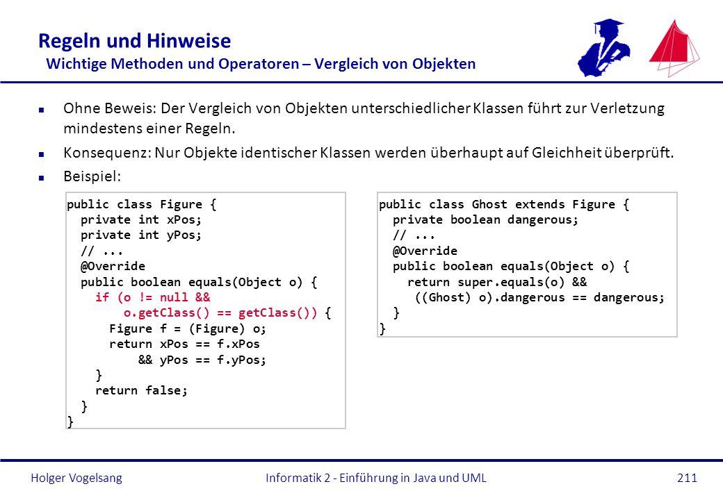 Holger Vogelsang Regeln und Hinweise Wichtige Methoden und Operatoren – Vergleich von Objekten n Ohne Beweis: Der Vergleich von Objekten unterschiedli