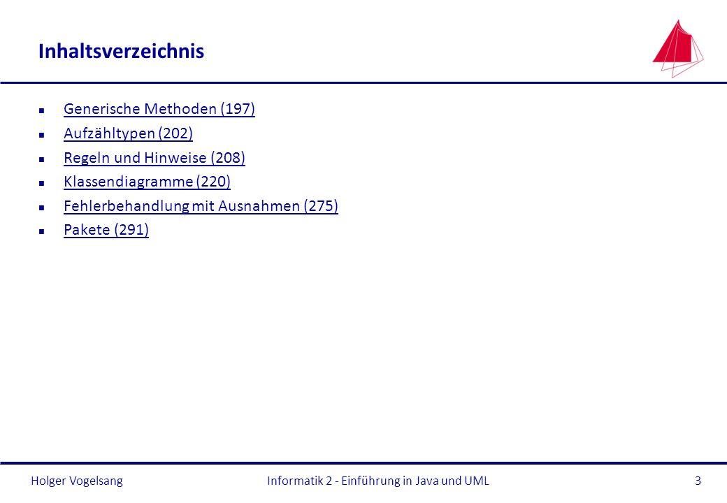 Holger Vogelsang Inhaltsverzeichnis n Generische Methoden (197) Generische Methoden (197) n Aufzähltypen (202) Aufzähltypen (202) n Regeln und Hinweis