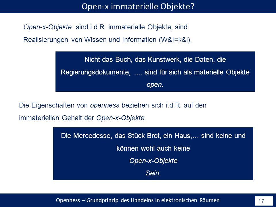 Openness – Grundprinzip des Handelns in elektronischen Räumen 17 Open-x-Objekte sind i.d.R.