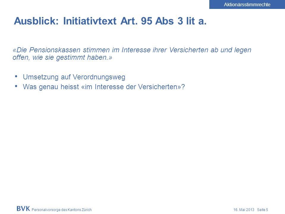 Personalvorsorge des Kantons Zürich 16. Mai 2013 Seite 5 Ausblick: Initiativtext Art.
