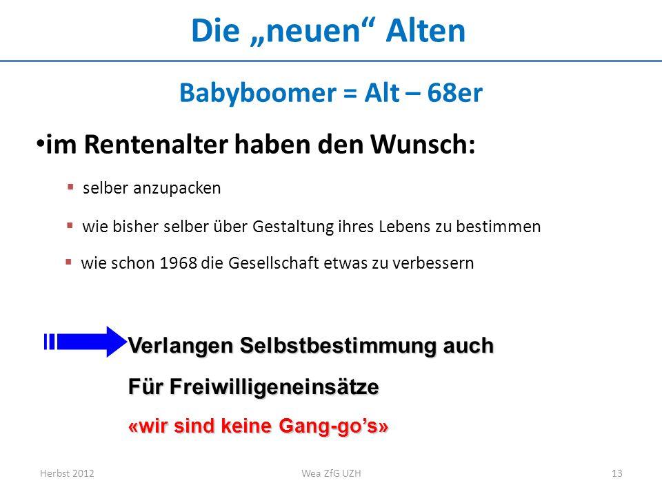 Babyboomer = Alt – 68er im Rentenalter haben den Wunsch: wie bisher selber über Gestaltung ihres Lebens zu bestimmen wie schon 1968 die Gesellschaft e