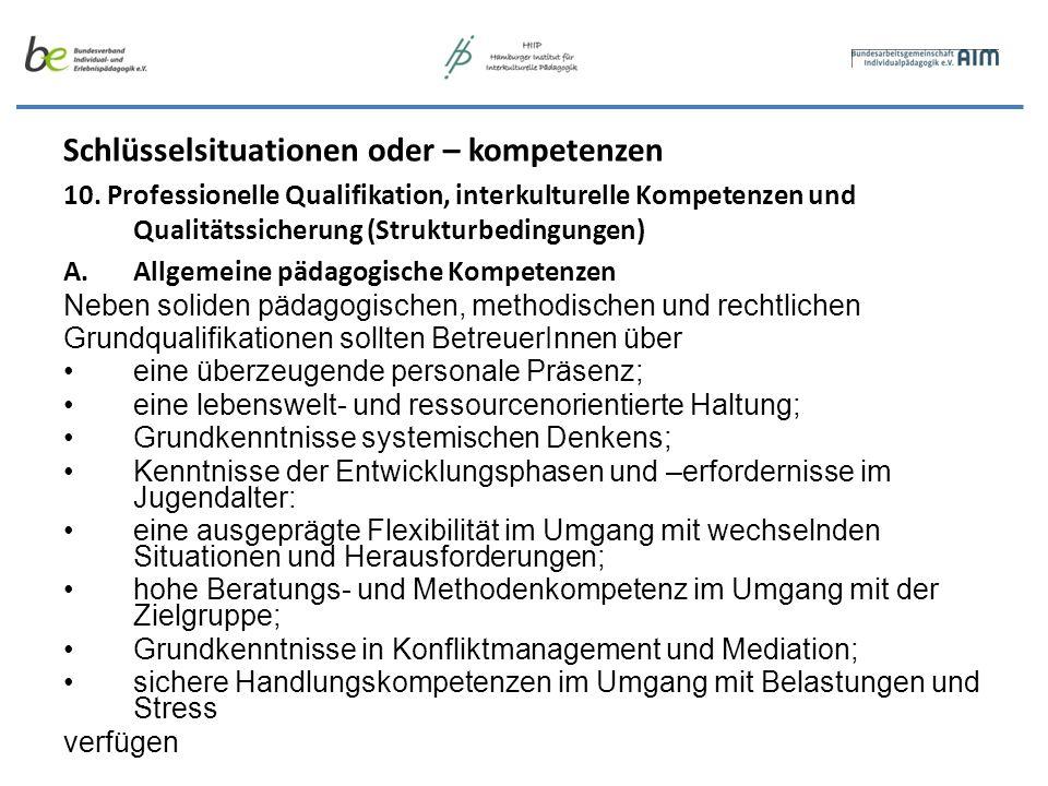 Schlüsselsituationen oder – kompetenzen 10. Professionelle Qualifikation, interkulturelle Kompetenzen und Qualitätssicherung (Strukturbedingungen) A.A