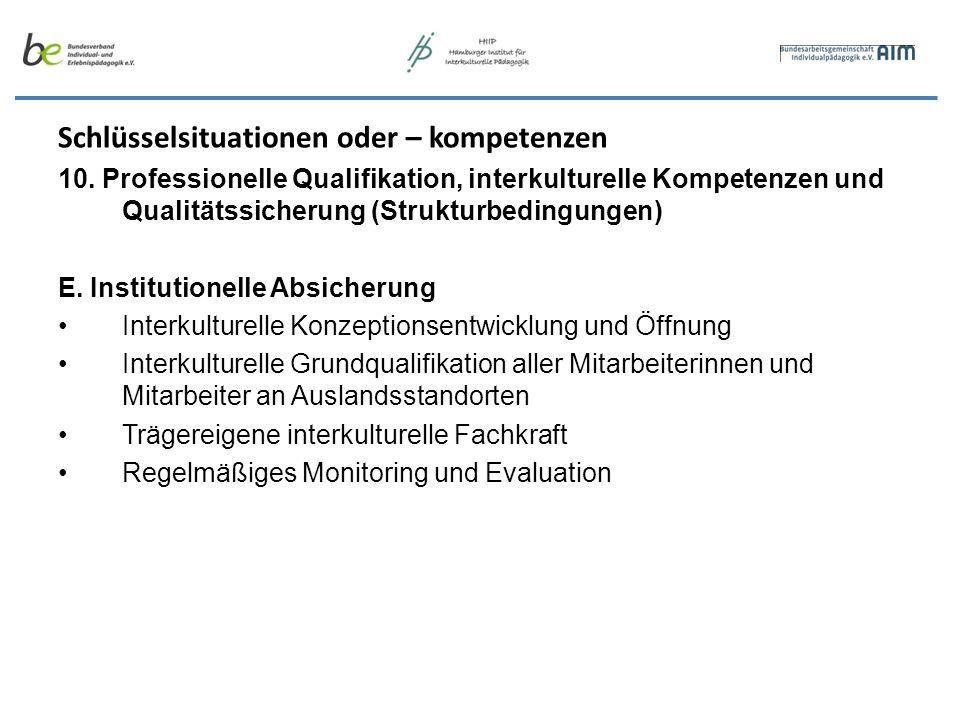 Schlüsselsituationen oder – kompetenzen 10. Professionelle Qualifikation, interkulturelle Kompetenzen und Qualitätssicherung (Strukturbedingungen) E.