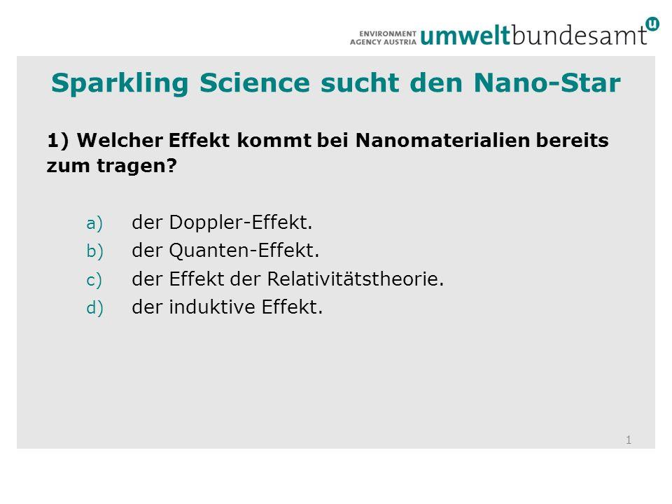 1 1) Welcher Effekt kommt bei Nanomaterialien bereits zum tragen.