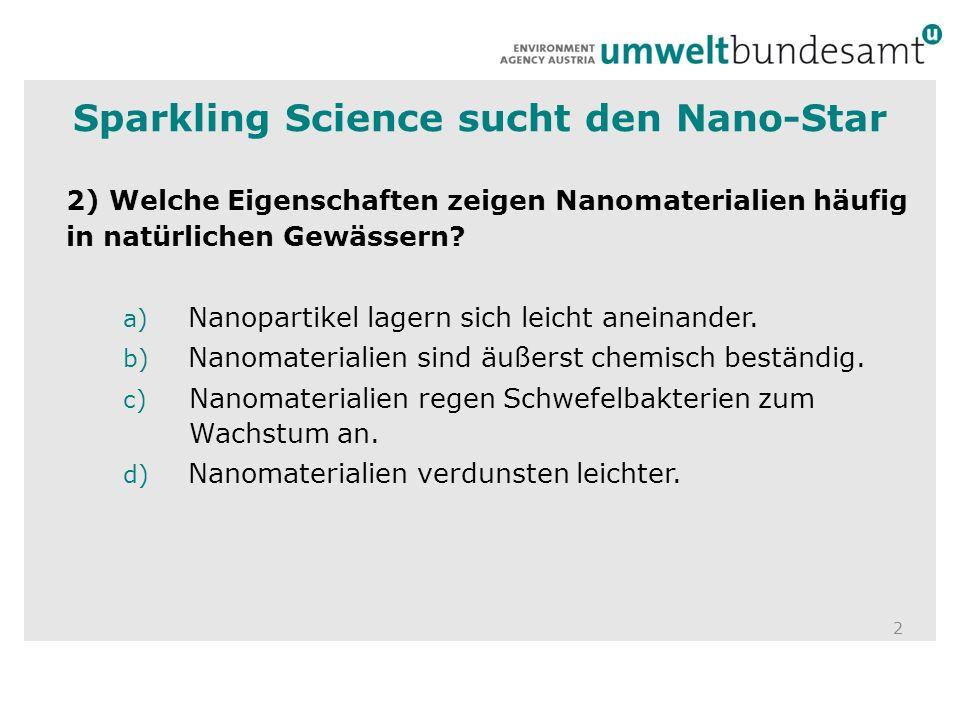 2 2) Welche Eigenschaften zeigen Nanomaterialien häufig in natürlichen Gewässern.