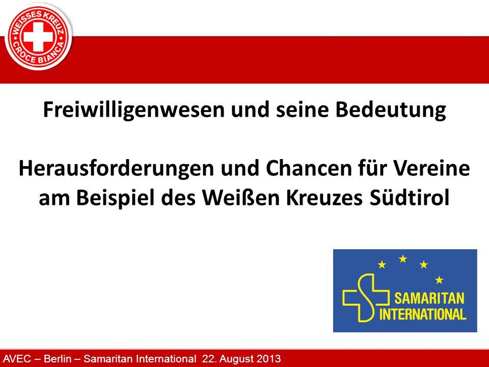 AVEC – Berlin – Samaritan International 22. August 2013 Freiwilligenwesen und seine Bedeutung Herausforderungen und Chancen für Vereine am Beispiel de
