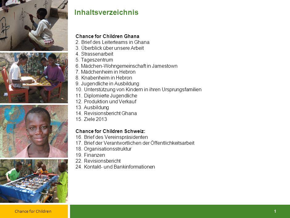 Chance for Children 1 Inhaltsverzeichnis Chance for Children Ghana 2.