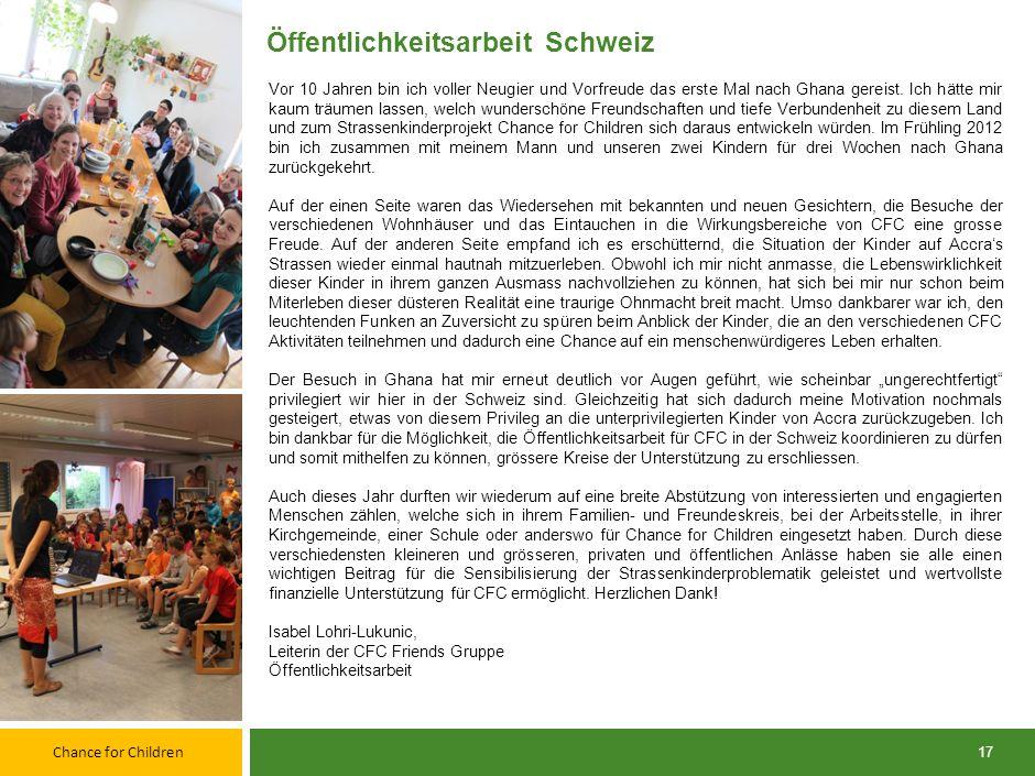 Chance for Children 16 Vielen Dank für die Unterstützung im Jahr 2012! Liebe Spenderinnen und Spender, liebe CFC Verbundene Im Namen von CFC möchte ic