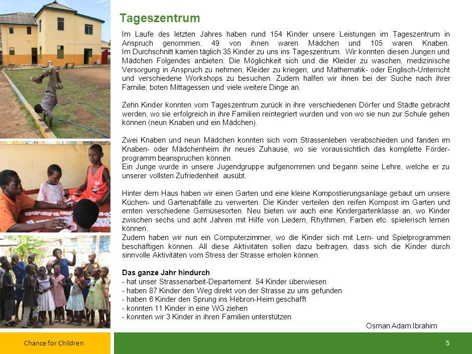 Chance for Children 15 Die Hauptziele im Jahr 2013 sind: 1.Wir möchten das dritte Mädchenhaus bis Ende April bauen und sicherstellen, dass bis Ende Jahr 10 Mädchen und eine Hausmutter einziehen können.