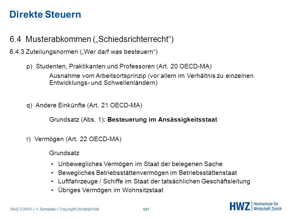 MAS CON13 – 1. Semester // Copyright Christoph Nef 6.4 Musterabkommen (Schiedsrichterrecht) 6.4.3 Zuteilungsnormen (Wer darf was besteuern) Direkte St