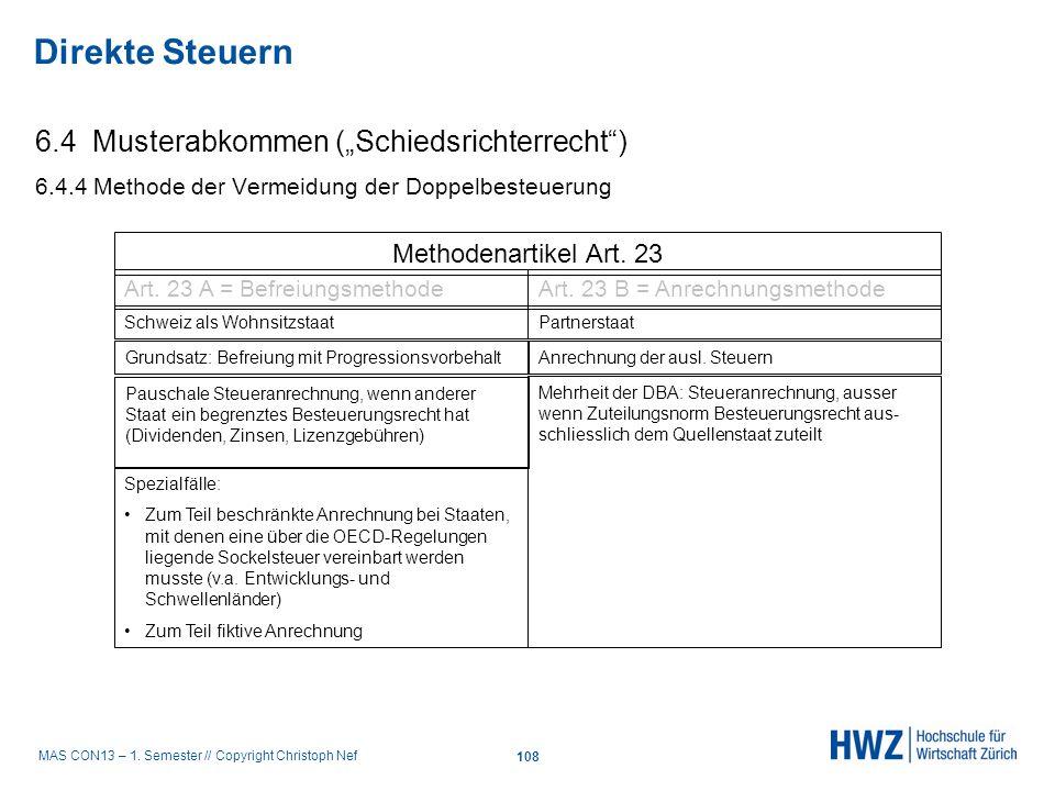 MAS CON13 – 1. Semester // Copyright Christoph Nef 6.4 Musterabkommen (Schiedsrichterrecht) 6.4.4 Methode der Vermeidung der Doppelbesteuerung Direkte