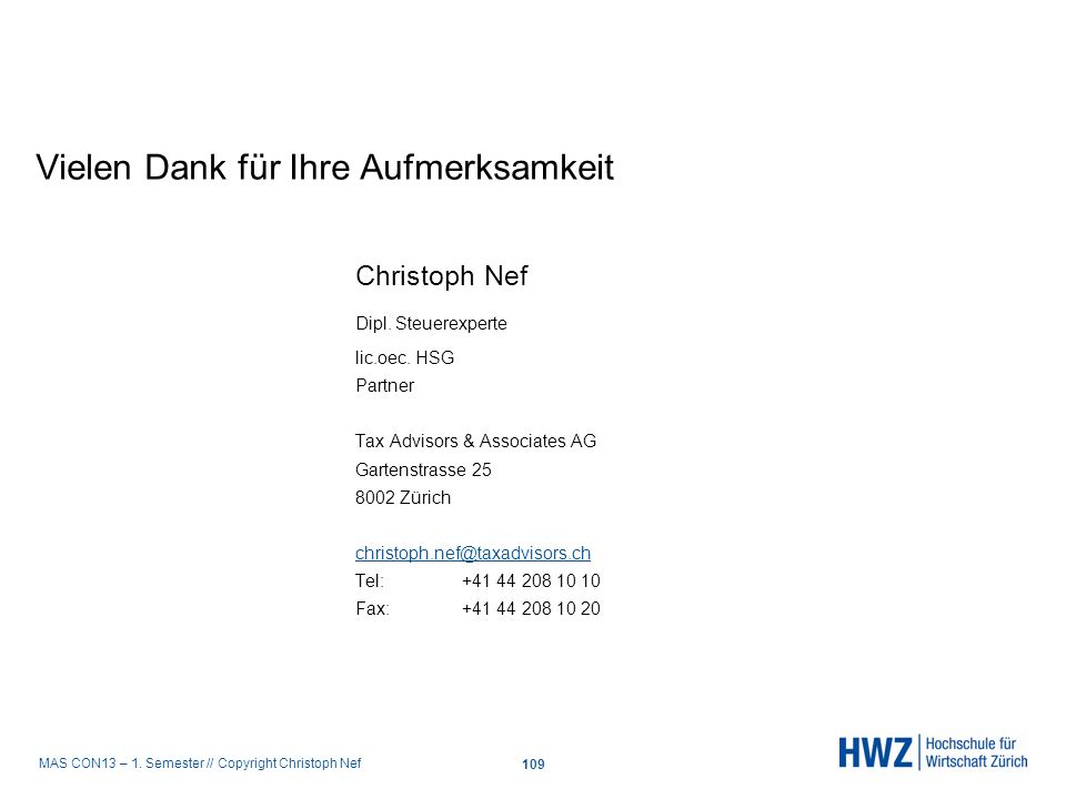 MAS CON13 – 1. Semester // Copyright Christoph Nef Vielen Dank für Ihre Aufmerksamkeit Christoph Nef Dipl. Steuerexperte lic.oec. HSG Partner Tax Advi