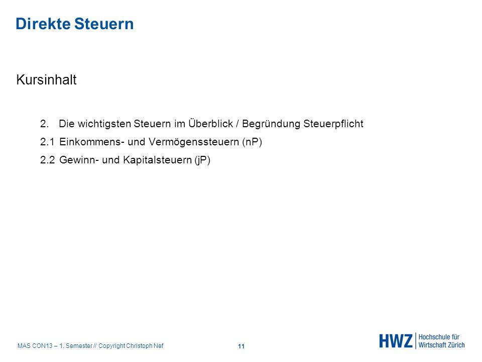 MAS CON13 – 1. Semester // Copyright Christoph Nef Kursinhalt 2. Die wichtigsten Steuern im Überblick / Begründung Steuerpflicht 2.1Einkommens- und Ve