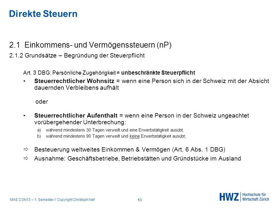 MAS CON13 – 1. Semester // Copyright Christoph Nef 2.1 Einkommens- und Vermögenssteuern (nP) 2.1.2 Grundsätze – Begründung der Steuerpflicht Art. 3 DB