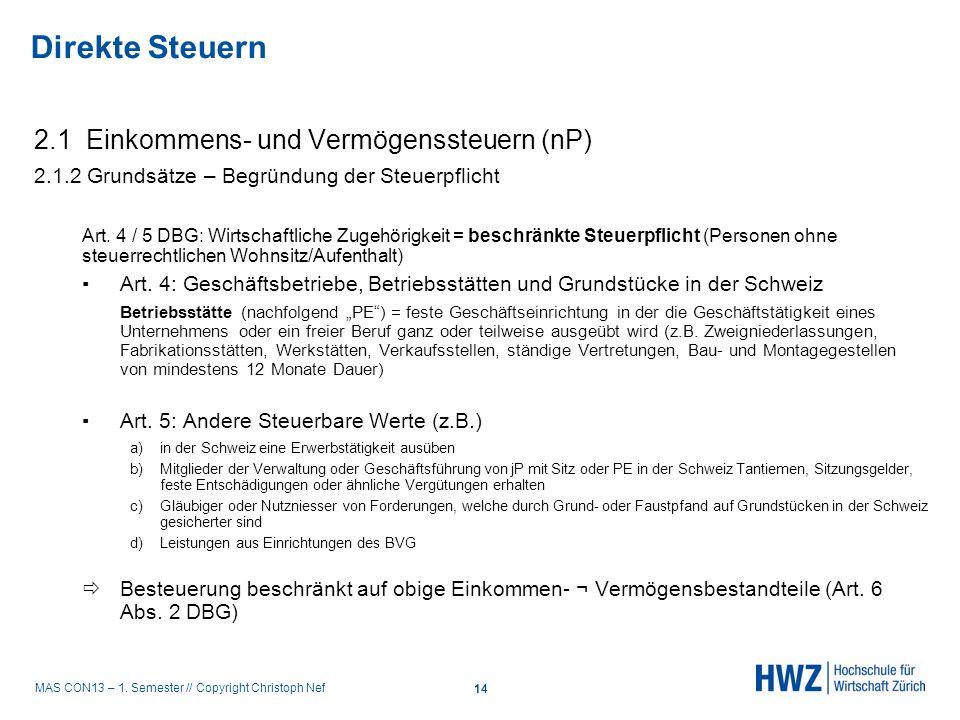 MAS CON13 – 1. Semester // Copyright Christoph Nef 2.1 Einkommens- und Vermögenssteuern (nP) 2.1.2 Grundsätze – Begründung der Steuerpflicht Art. 4 /