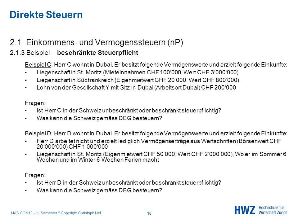 MAS CON13 – 1. Semester // Copyright Christoph Nef 2.1 Einkommens- und Vermögenssteuern (nP) 2.1.3 Beispiel – beschränkte Steuerpflicht Beispiel C: He