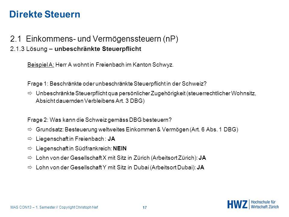 MAS CON13 – 1. Semester // Copyright Christoph Nef 2.1 Einkommens- und Vermögenssteuern (nP) 2.1.3 Lösung – unbeschränkte Steuerpflicht Beispiel A: He