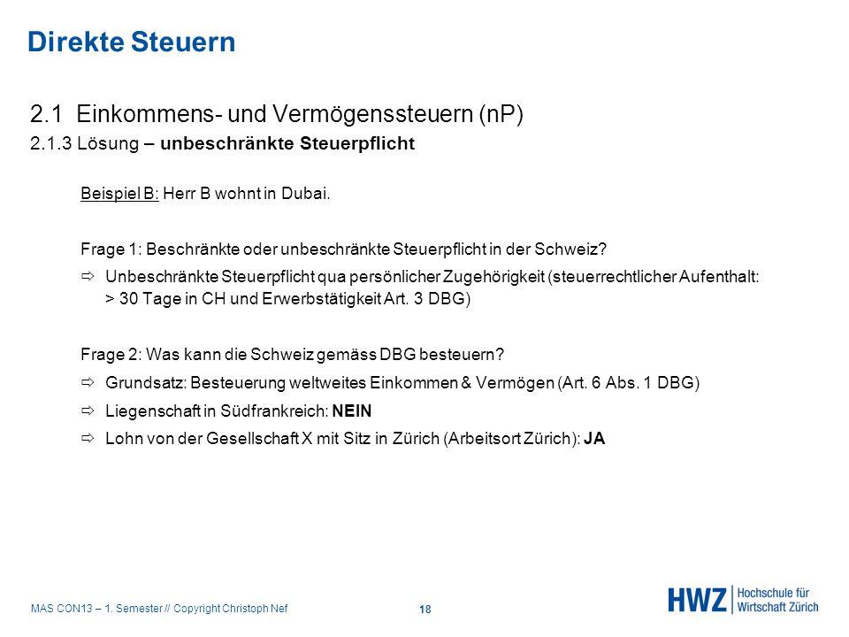 MAS CON13 – 1. Semester // Copyright Christoph Nef 2.1 Einkommens- und Vermögenssteuern (nP) 2.1.3 Lösung – unbeschränkte Steuerpflicht Beispiel B: He