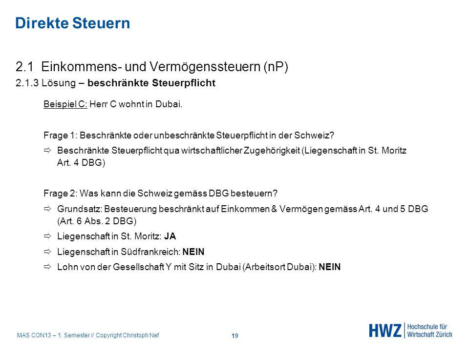 MAS CON13 – 1. Semester // Copyright Christoph Nef 2.1 Einkommens- und Vermögenssteuern (nP) 2.1.3 Lösung – beschränkte Steuerpflicht Beispiel C: Herr