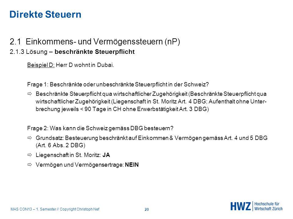 MAS CON13 – 1. Semester // Copyright Christoph Nef 2.1 Einkommens- und Vermögenssteuern (nP) 2.1.3 Lösung – beschränkte Steuerpflicht Beispiel D: Herr