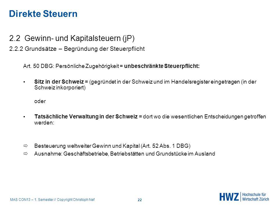 MAS CON13 – 1. Semester // Copyright Christoph Nef 2.2 Gewinn- und Kapitalsteuern (jP) 2.2.2 Grundsätze – Begründung der Steuerpflicht Art. 50 DBG: Pe