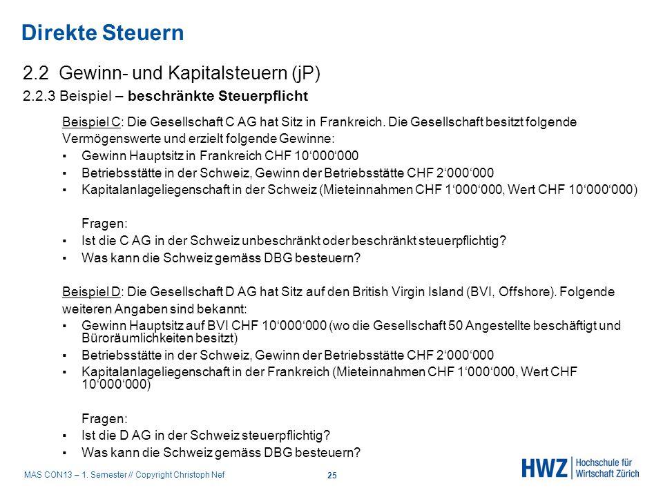 MAS CON13 – 1. Semester // Copyright Christoph Nef 2.2 Gewinn- und Kapitalsteuern (jP) 2.2.3 Beispiel – beschränkte Steuerpflicht Beispiel C: Die Gese