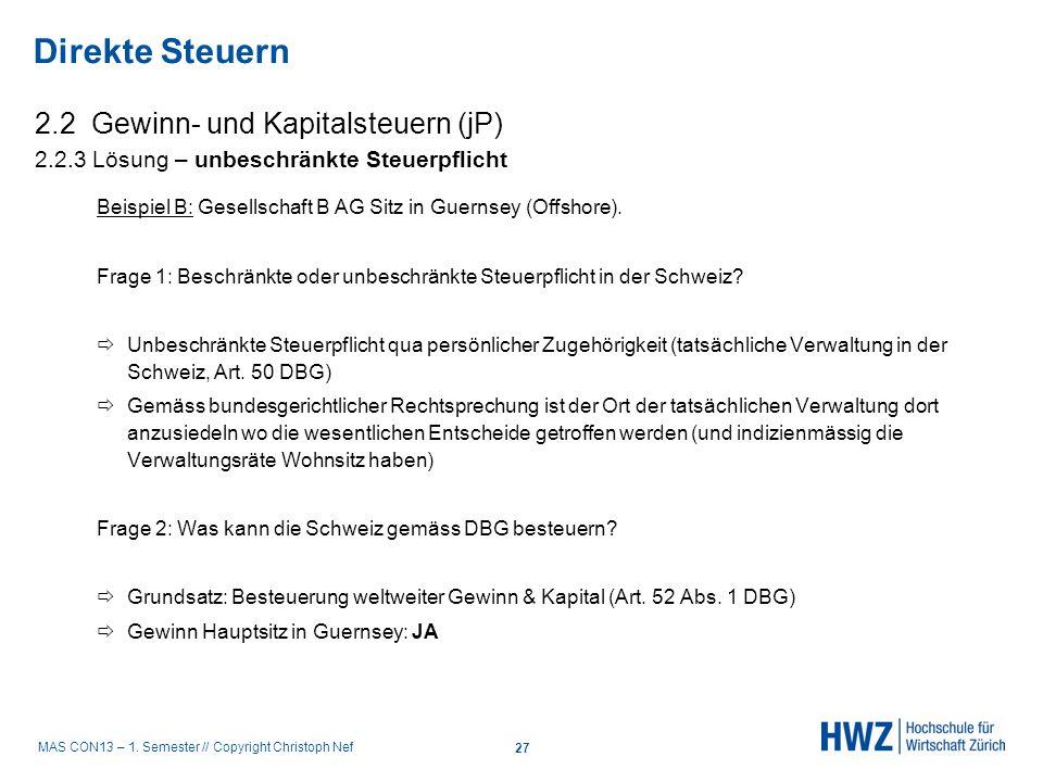 MAS CON13 – 1. Semester // Copyright Christoph Nef 2.2 Gewinn- und Kapitalsteuern (jP) 2.2.3 Lösung – unbeschränkte Steuerpflicht Beispiel B: Gesellsc