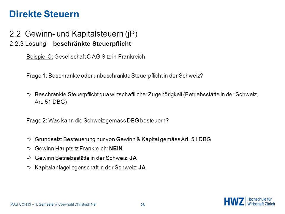 MAS CON13 – 1. Semester // Copyright Christoph Nef 2.2 Gewinn- und Kapitalsteuern (jP) 2.2.3 Lösung – beschränkte Steuerpflicht Beispiel C: Gesellscha