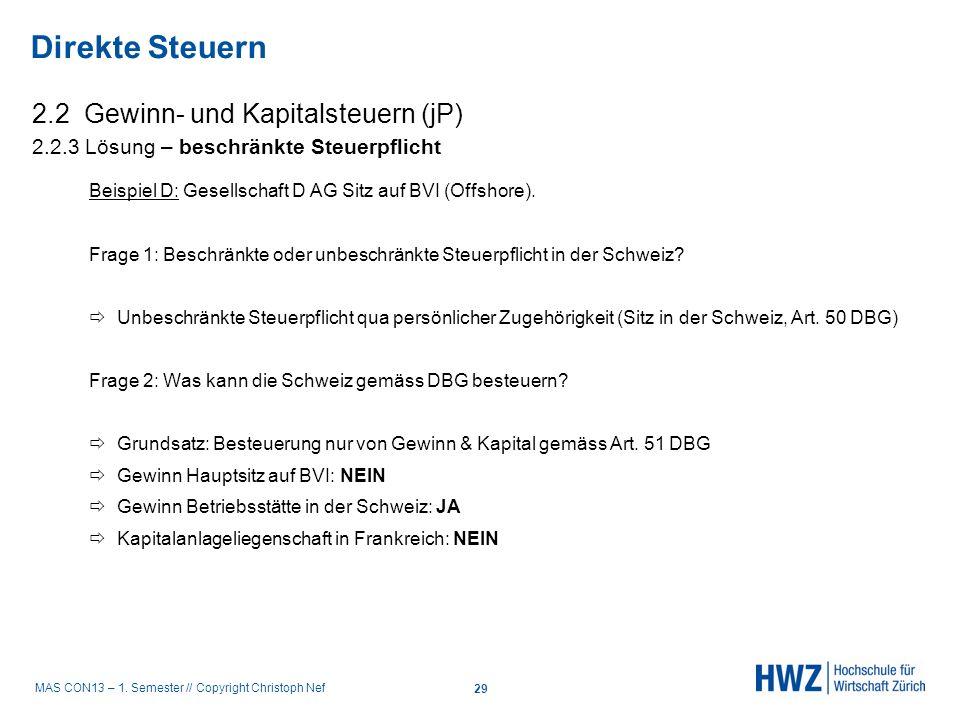 MAS CON13 – 1. Semester // Copyright Christoph Nef 2.2 Gewinn- und Kapitalsteuern (jP) 2.2.3 Lösung – beschränkte Steuerpflicht Beispiel D: Gesellscha