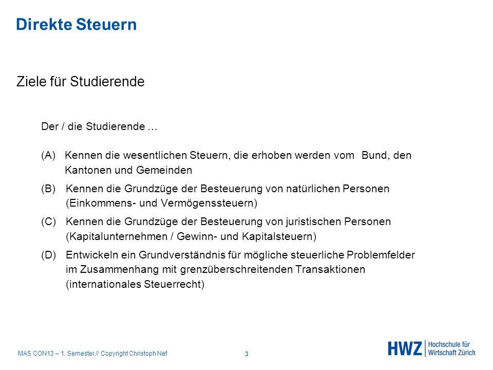 MAS CON13 – 1. Semester // Copyright Christoph Nef Ziele für Studierende Der / die Studierende … (A)Kennen die wesentlichen Steuern, die erhoben werde