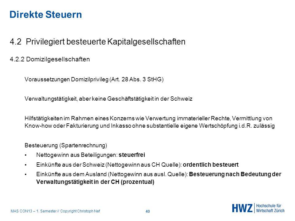 MAS CON13 – 1. Semester // Copyright Christoph Nef 4.2 Privilegiert besteuerte Kapitalgesellschaften 4.2.2 Domizilgesellschaften Voraussetzungen Domiz