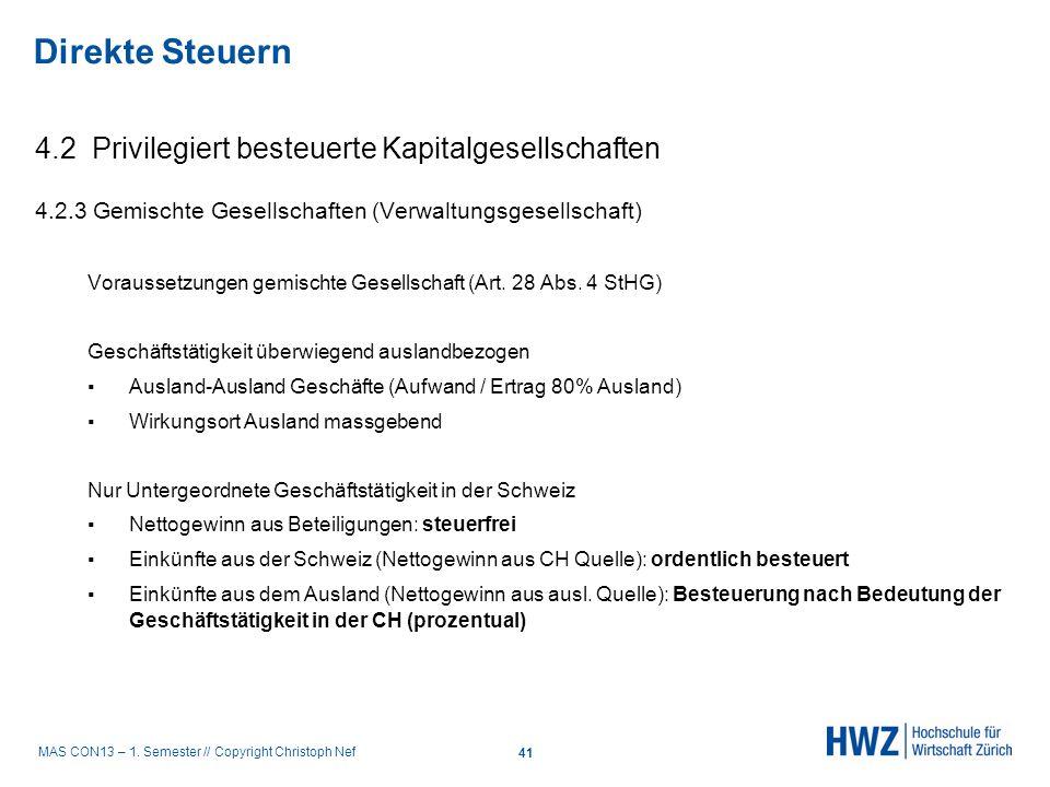 MAS CON13 – 1. Semester // Copyright Christoph Nef 4.2 Privilegiert besteuerte Kapitalgesellschaften 4.2.3 Gemischte Gesellschaften (Verwaltungsgesell